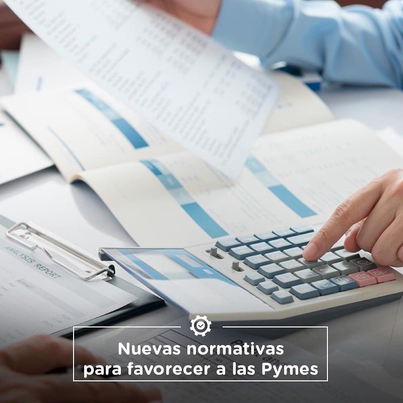 Nuevas normativas para favorecer a las Pymes