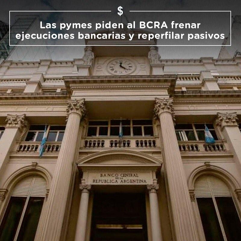 Las pymes piden al BCRA frenar ejecuciones bancarias y reperfilar pasivos