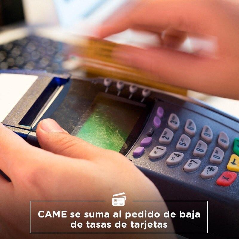 CAME se suma al pedido de baja de tasas de tarjetas
