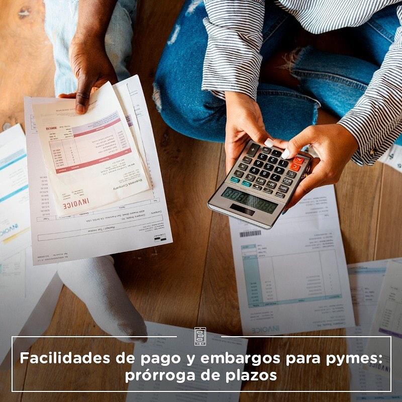 Facilidades de pago y embargo para Pymes