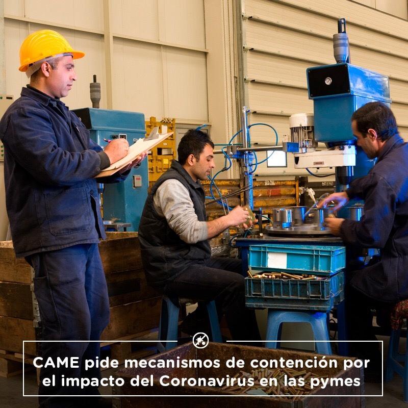 CAME PIDE MECANISMOS DE CONTENCIÓN POR EL IMPACTO DEL CORONAVIRUS EN LAS PYMES