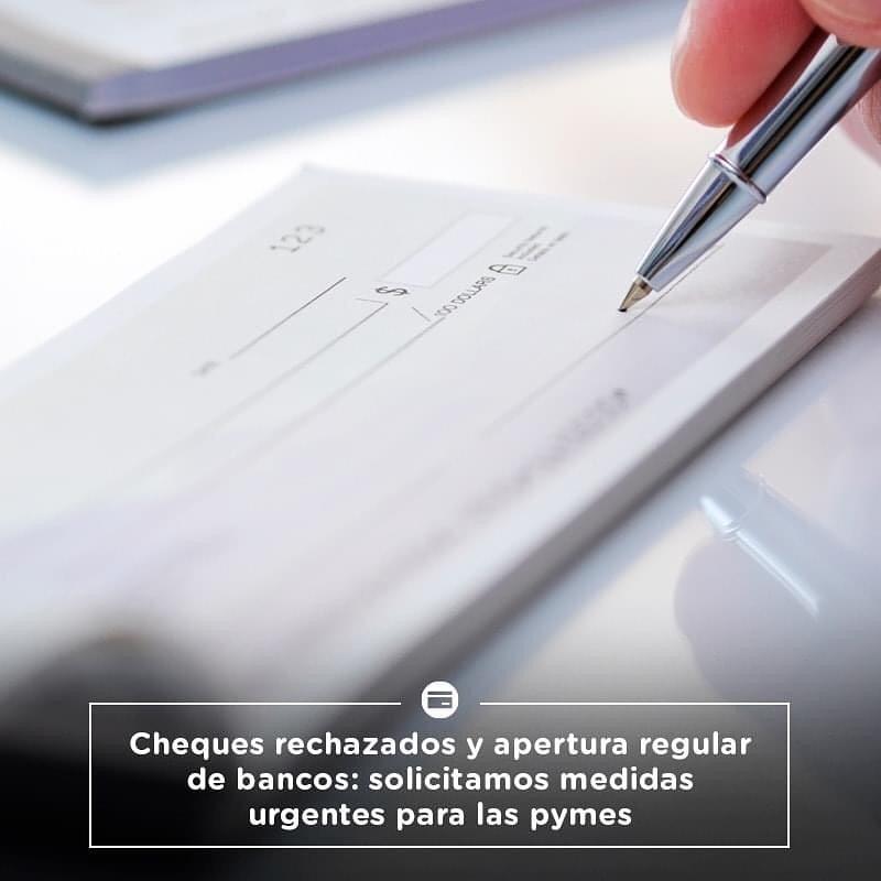 Cheques rechazados y apertura regular de bancos: solicitamos medidas urgentes para las pymes
