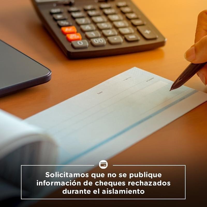 Solicitamos que no se publique información de cheques rechazados durante el aislamiento