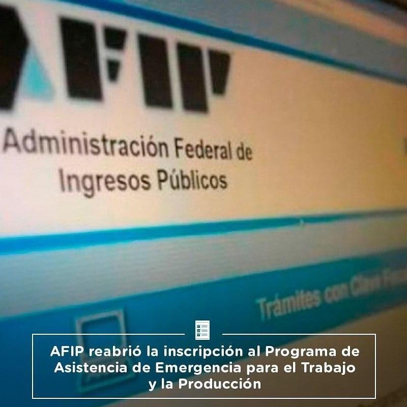 AFIP reabrió la inscripción  al Programa de Asistencia de Emergencia para el Trabajo y la Producción