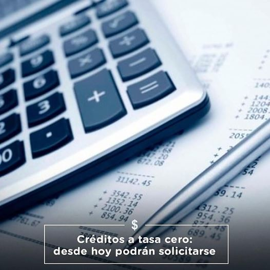 Creditos a tasa cero: Desde hoy podrán solicitarse