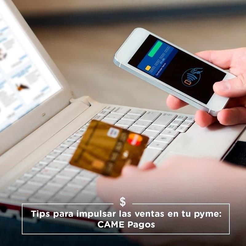 Tips para impulsar las ventas en tu pyme: CAME Pagos