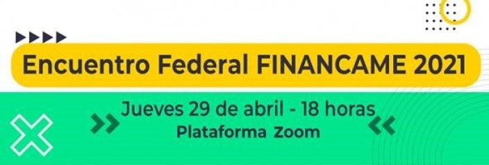 """Se desarrollará el  """"Encuentro Federal FinanCAME"""""""
